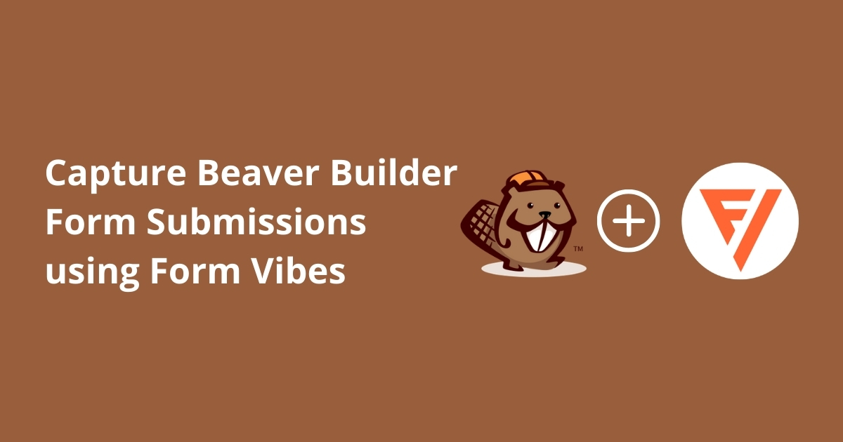 Instantly Capture Beaver Builder Form Submissions In Database