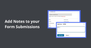 Quickly Add Notes To The Form Submissions